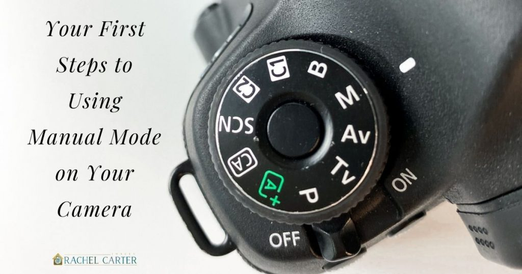 Your First Steps to Using Manual Mode on Your Camera