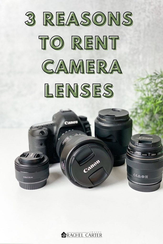 3 Reasons to Rent Camera Lenses - Rachel Carter Images